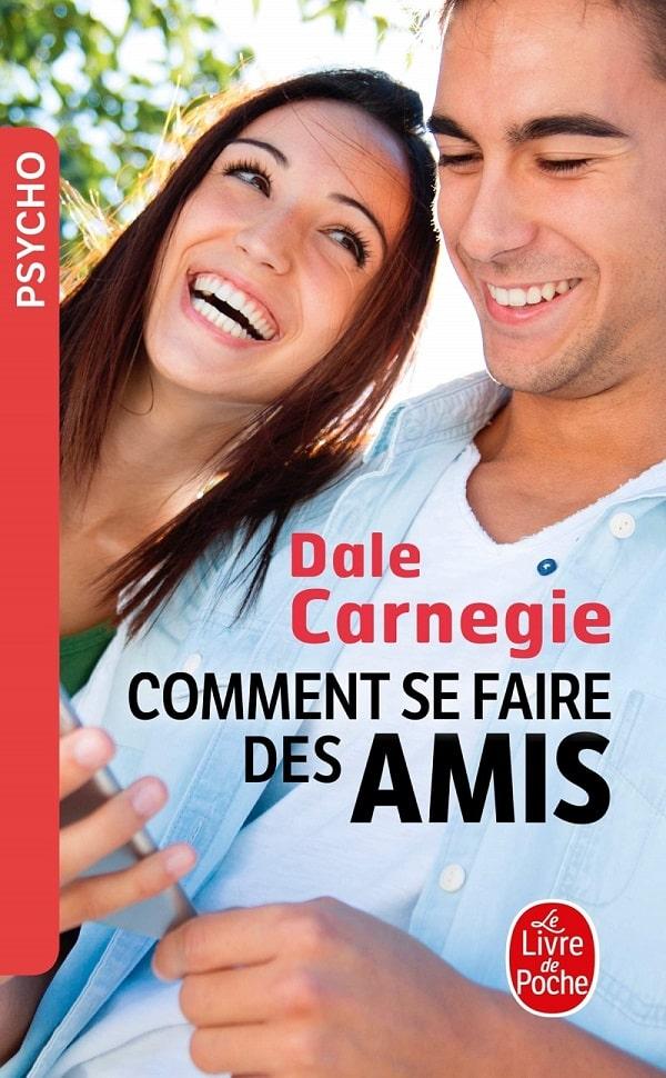 Comment se faire des amis - Dale Carnegie