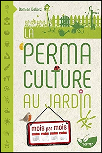 La permaculture au jardin mois par mois