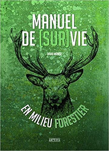 Livre survivalisme: Manuel de Survie en Milieu Forestier