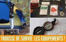 Trousse de Survie: 15 Outils Indispensables à Avoir en 2021 !